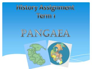 History Assignment  Term 1 Pangaea