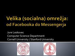 Velika ( socialna ) omre žja:   od Facebooka do Messengerja