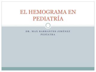 EL HEMOGRAMA EN PEDIATR�A
