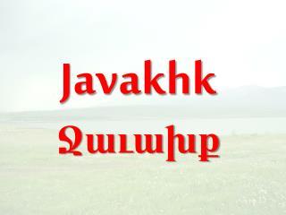 Javakhk Ջաւախք
