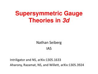 Supersymmetric Gauge Theories in  3d