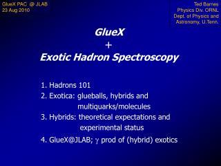 GlueX  + Exotic Hadron Spectroscopy
