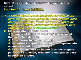Nivel 2 - ¿Qué debo de hacer después de ser salvo? Lección  02  –  Leer la  Biblia.