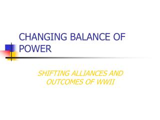 CHANGING BALANCE OF POWER