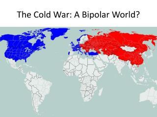 The Cold War: A Bipolar World?