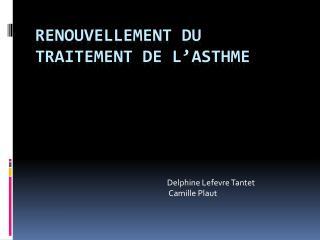 renouvellement du traitement de  l'asthme