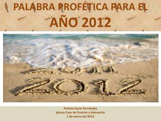 PALABRA PROFÉTICA PARA EL  AÑO 2012
