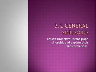 3.2 General Sinusoids