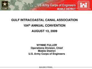 GULF INTRACOASTAL CANAL ASSOCIATION 104th ANNUAL CONVENTION AUGUST 13, 2009