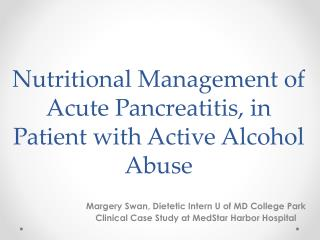 Nutritional Management of Acute Pancreatitis, in Patient with Active Alcohol Abuse