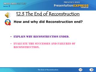 Explain why Reconstruction ended. Evaluate the successes and failures of Reconstruction.