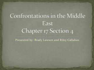 Confrontations in the Middle East  Chapter 17 Section 4