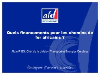 Quels financements pour les chemins de fer africains ?