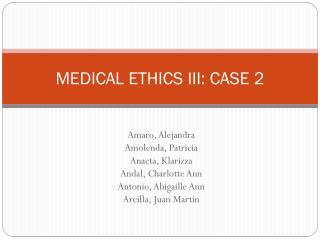 MEDICAL ETHICS III: CASE 2