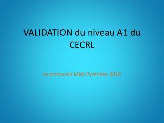 VALIDATION du niveau A1 du CECRL