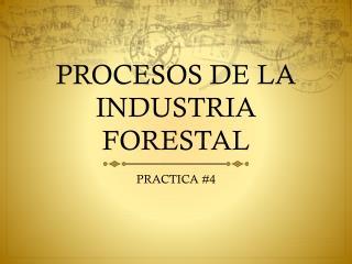 PROCESOS DE LA INDUSTRIA FORESTAL