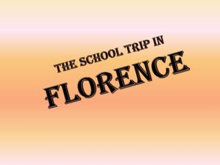 The  school  trip IN florence