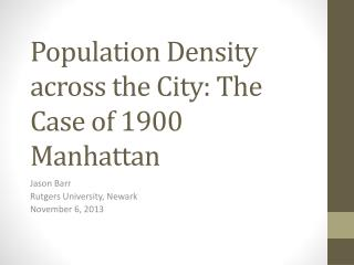 Population Density across the City :  The Case of 1900 Manhattan
