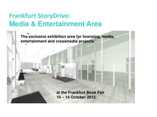 Frankfurt  StoryDrive :  Media & Entertainment Area