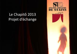 Le  Cha pitô  2013 Projet d'échange