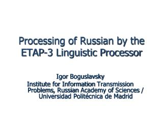 Processing of Russian by the ETAP-3 Linguistic Processor