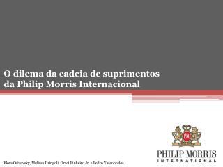 O dilema da cadeia de suprimentos da Philip Morris Internacional