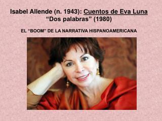 """Isabel Allende (n. 1943):  Cuentos de Eva Luna  """"Dos palabras"""" (1980)"""