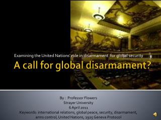 A call for global disarmament?