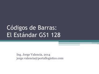 Códigos de Barras:  El  Estándar GS1 128