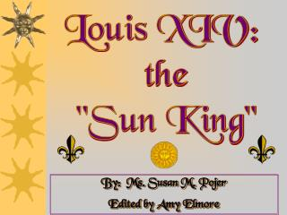 "Louis XIV:  the ""Sun King"""