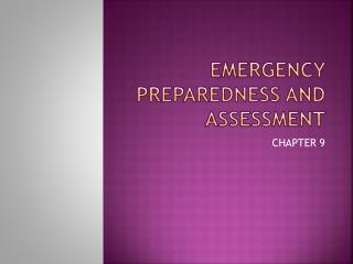 EMERGENCY PREPAREDNESS AND ASSESSMENT