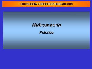HIDROLOG A Y PROCESOS HIDR ULICOS