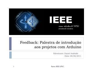 Feedback: Palestra de introdução aos projetos com  Arduino
