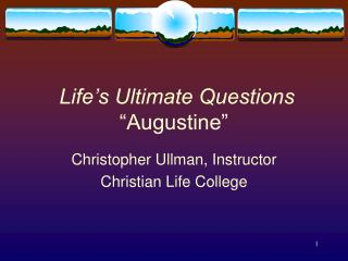 """Life's Ultimate Questions  """"Augustine"""""""