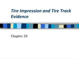 Tire Impression and Tire Track Evidence