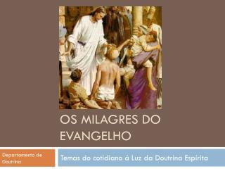 Os milagres do Evangelho