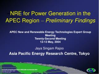 NRE for Power Generation in the APEC Region   Preliminary Findings    APEC New and Renewable Energy Technologies Expert