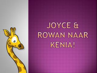 Joyce & rowan naar Kenia!