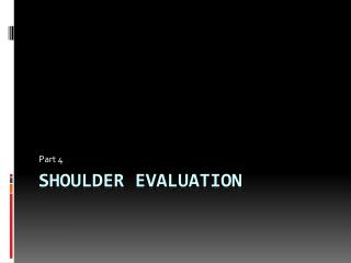 Shoulder Evaluation
