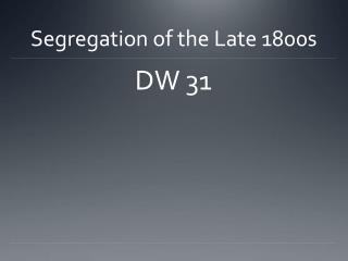 Segregation of the Late 1800s