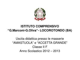 """ISTITUTO COMPRENSIVO  """"G.Marconi-G.Oliva""""- LOCOROTONDO (BA) Uscita didattica presso le masserie"""