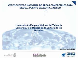 XVI ENCUENTRO NACIONAL DE ÁREAS COMERCIALES 2014 SEAPAL, PUERTO VALLARTA, JALISCO