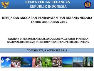 KEBIJAKAN ANGGARAN PENDAPATAN DAN BELANJA NEGARA  TAHUN ANGGARAN 2012