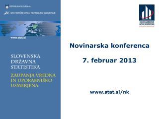 Novinarska konferenca 7. februar 2013 www.stat.si/nk