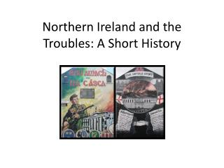 Northern Ireland and the Troubles: A  S hort History