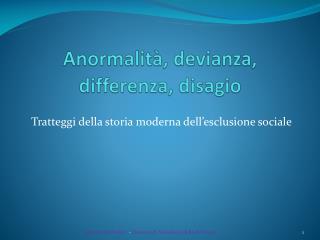 Anormalità, devianza, differenza, disagio