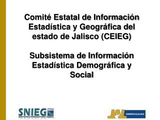 Comité Estatal de Información Estadística y Geográfica del estado de Jalisco (CEIEG)
