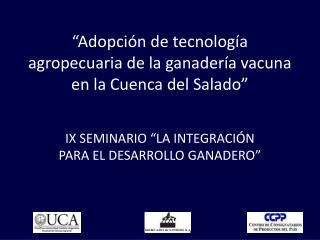 """""""Adopción de tecnología agropecuaria de la ganadería vacuna en la Cuenca del Salado"""""""