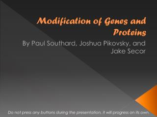 Modification of Genes and Proteins