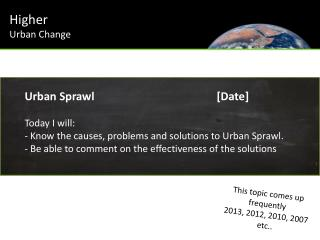 Urban Sprawl				[Date] Today I will:  Know the causes, problems and solutions to Urban Sprawl.